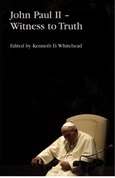 John Paul II – Witness to Truth