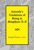 Aristotle's Gradations of Being in <em> Metaphysics </em> E-Z