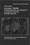 Averroes' Middle Commentaries on Aristotle's <em> Categories </em> and <em> De Interpretatione </em>