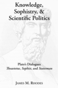 Knowledge, Sophistry, and Scientific Politics