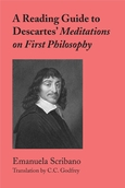 Reading Guide to Descartes' <em>Meditations on First Philosophy</em>, A