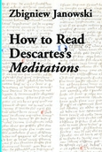 How to Read Descartes's <em> Meditations </em>